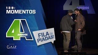 FILA DE PIADAS - MOMENTOS - #139