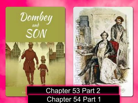 Charles Dickens Dombey And Son Chapter 53 Part 2 Chapter 54 Part 1