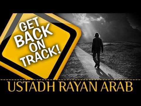 Get Back On Track! ᴴᴰ ┇ Amazing Reminder ┇ By Ustadh Rayan Arab ┇ Tdr Production ┇ video