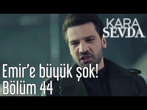 Kara Sevda 44. Bölüm - Emir'e Büyük Şok!