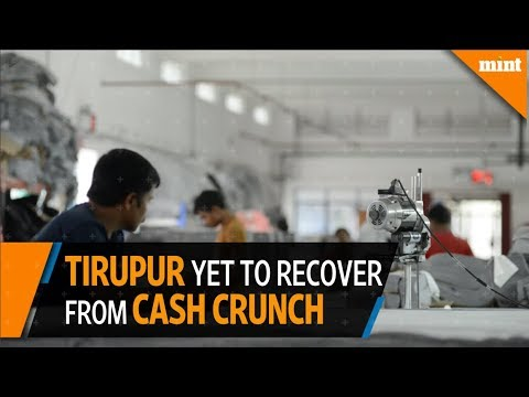 Tirupur yet to recover from cash crunch