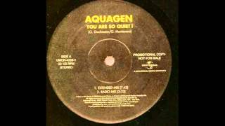 Watch Aquagen Why Are You So Quiet video