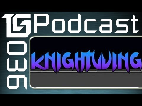 TGS Podcast #36 ft. KnightWing01, Hosted by TotalBiscuit, Jesse Cox, & Dodger