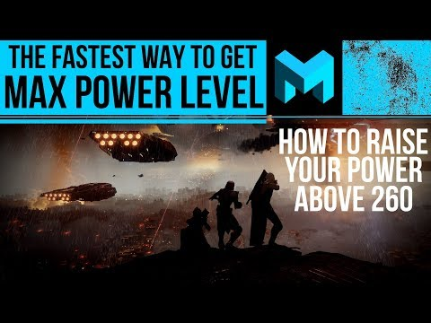 How to get max power / light level fastest: Destiny 2