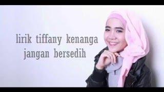Download Lagu Tiffany Kenanga - Jangan Bersedih Lirik(HD QUALITY) Gratis STAFABAND