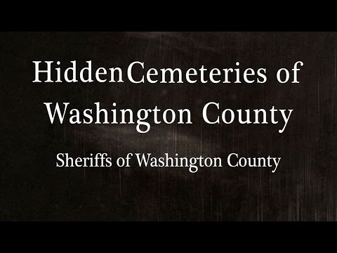 Hidden Cemeteries of Washington County - Sheriffs