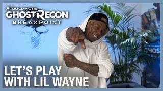 Tom Clancy's Ghost Recon Breakpoint: Let's Play with Lil Wayne | Ubisoft [NA]
