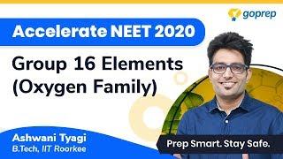 NEET 2020 | Group 16 Elements|Oxygen Family | p Block| Properties | FAQs | Ashwani Tyagi Sir |Goprep