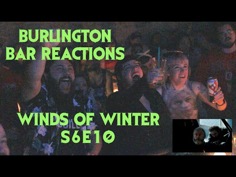 GAME OF THRONES Reactions at Burlington Bar S6E10 /// WINDS OF WINTER Pt 2 \\\ #1