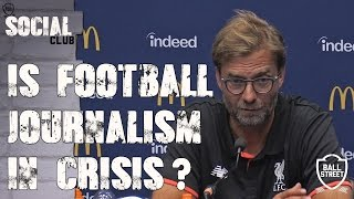 IS FOOTBALL JOURNALISM IN CRISIS? | SOCIAL CLUB
