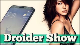 Galaxy S8 на видео и Youtube не тот - Droider Show