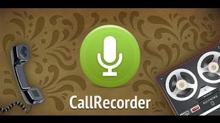 Record Phone Calls on Any Android Flawlessly!*ROOT