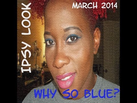 Ipsy Look March 2014 Why So Blue