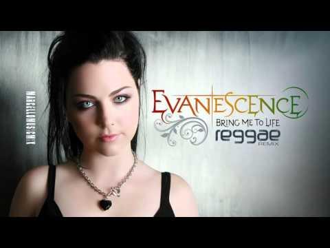 Evanescence - Bring Me To Life [Reggae Remix]