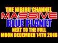 MASSIVE BLUE PLANET VIDEO TAPED NEAR FULL MOON 12/15/2016
