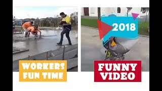 Workers fun time #404   2018 ★ 7 second of happiness FUNNY Video 😂
