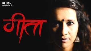 Geeta | The Film | Blush Originals