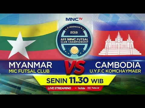 MIC FUTSAL CLUB (MYANMAR) VS U.F.Y.C KOMCHAYMEAR (CAMBODIA) -  (FT :4-2) AFF MNC FUTSAL