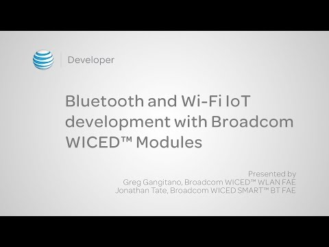 Bluetooth and Wi-Fi IoT development with Broadcom WICED™ Modules