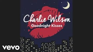 Charlie Wilson (Чарли Уилсон) - Goodnight Kisses