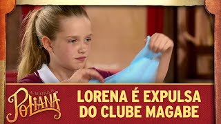Lorena é expulsa do clube Magabe | As Aventuras de Poliana