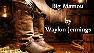 Watch Waylon Jennings Big Mamou video