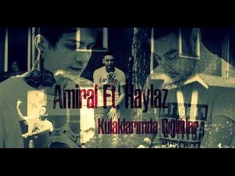 Haylaz Ft. Amiral - Kulaklarımda Çığlıklar 2016 (Official Music Video)