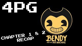 4PG: Bendy and the Ink Machine: Chapter 1 & 2 Recap
