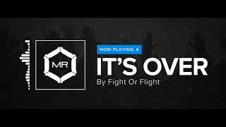 Fight Or Flight - It's Over [HD]