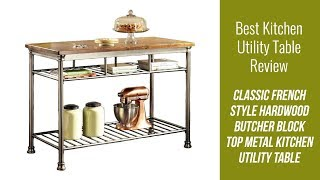 Kitchen Utility Table - Classic French Style Hardwood Butcher Block Top Metal Kitchen Utility Table
