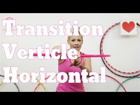 Hula Hoop Tutorial | Transitions Vertical Horizontal On Body