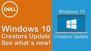 Windows Creator Update Features (Official Dell Tech Support)