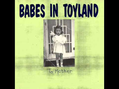 Babes In Toyland - Laugh My Head Off
