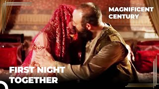 Sultan Suleiman And Hurrem's Wedding Night | Magnificent Century