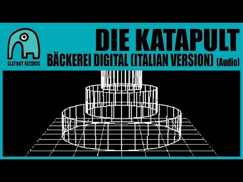 DIE KATAPULT - Bäckerei Digital (Italian Version) [Audio]