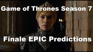 Game of Thrones Season Finale FINAL Predictions
