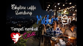 skyline cafe dago - makan enak by rivss production