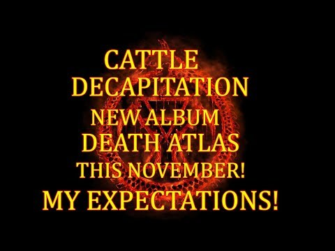 Download Cattle Decapitation: New Album DEATH ATLAS Coming THIS NOVEMBER! My Expectations! Mp4 baru