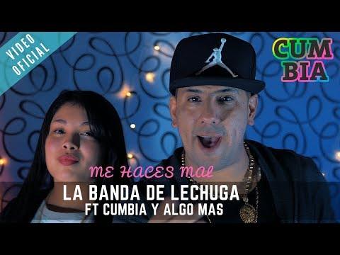 La Banda de Lechuga  Me Haces Mal ft Cumbia y Algo Más  Clip Oficial