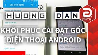 Khôi phục cài đặt gốc Android | Phuc Anh Smart World