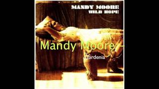 Watch Mandy Moore Gardenia video