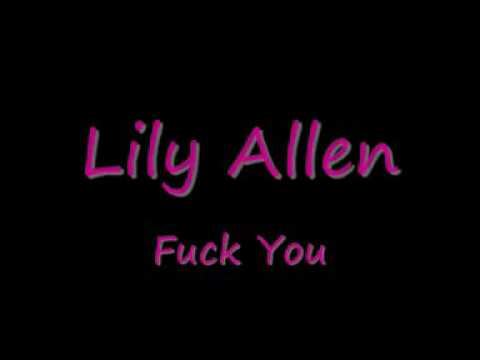 Lily Allen - Fuck You (It