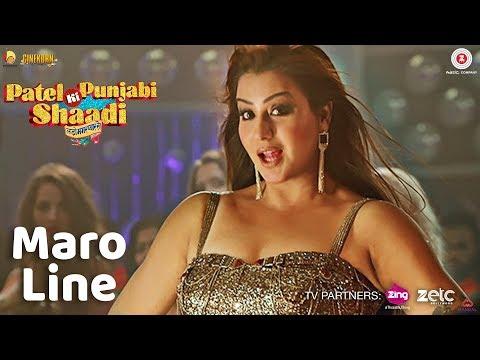 Maro Line Video Song - Patel Ki Punjabi Shaddi