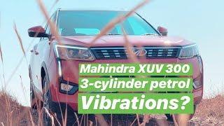 2019 Mahindra XUV 300 Petrol 3-cylinder vibrations check (Hindi + English)