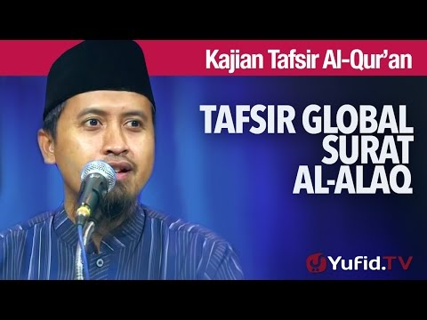 Kajian Tafsir Al Quran: Tafsir Global Surat Al Alaq - Ustadz Abdullah Zaen, MA