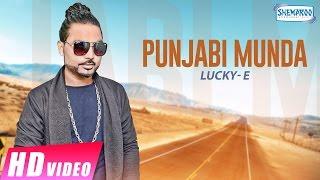 Punjabi Munda   Lucky-E   New Punjabi Songs 2017   Shemaroo Punjabi