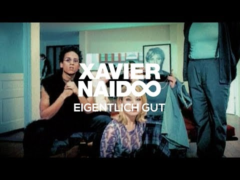 Xavier Naidoo - Eigentlich gut [Official Video] Music Videos
