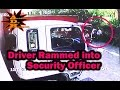 Driver ramming into security officer