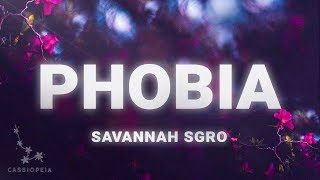Savannah Sgro - Phobia (Lyrics)
