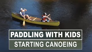 Paddling with Kids | What Age Can Kids Start Canoeing?